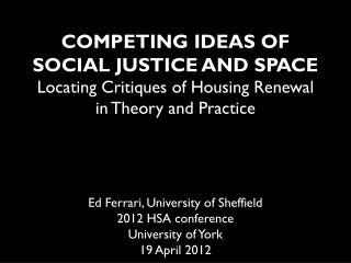 Ed Ferrari, University of Sheffield 2012 HSA conference University of York 19 April 2012