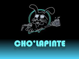 CHO'LAPINTE
