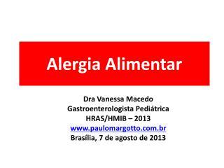 Dra Vanessa Macedo Gastroenterologista Pediátrica HRAS/HMIB  – 2013  www.paulomargotto.com.br