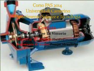 Corso PAS 2014  Università di Camerino  Dipartimento Scienze e Tecnologia