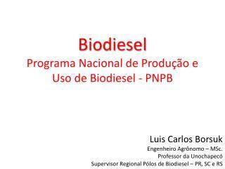 Luis Carlos  Borsuk Engenheiro Agrônomo –  MSc . Professor da  Unochapecó