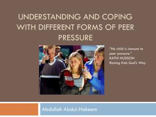 Understanding and Coping with Different Forms of Peer Pressure