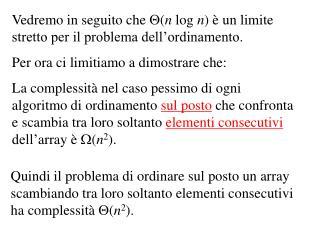 Vedremo in seguito che   ( n  log  n ) è un limite stretto per il problema dell'ordinamento.