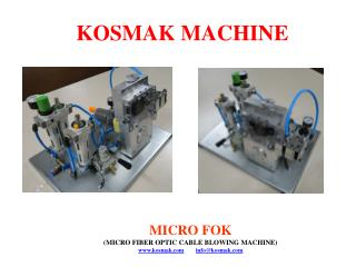 MICRO FOK  (MICRO FIBER OPTIC CABLE BLOWING MACHINE) www.kosmak.com info@kosmak.com