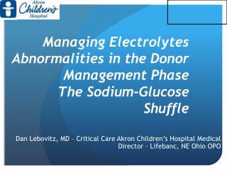 Managing  Electrolytes Abnormalities in the Donor Management Phase The Sodium-Glucose Shuffle