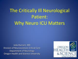The Critically Ill Neurological Patient:  Why  Neuro  ICU Matters