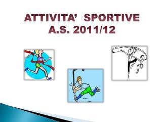 ATTIVITA'  SPORTIVE A.S . 2011/12