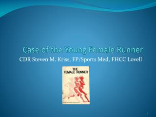 Case of the Young Female Runner