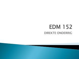 EDM 152