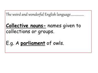 The weird and wonderful English language������