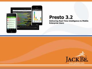 Presto 3.2 Delivering Real-Time Intelligence to Mobile Enterprise Users