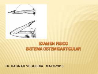 Dr. RAGNAR VEGUERIA   MAYO/2013