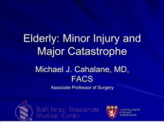 Elderly: Minor Injury and Major Catastrophe