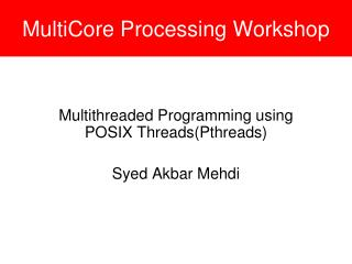 MultiCore  Processing Workshop