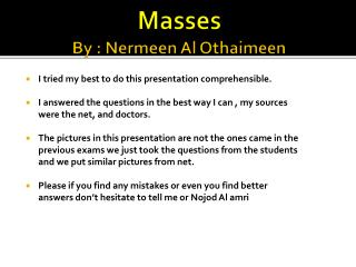 Masses By :  Nermeen  Al  Othaimeen