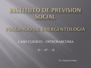 INSTITUTO DE PREVISION SOCIAL POSGRADO DE EMERGENTOLOGIA