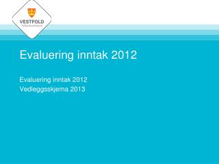Evaluering inntak 2012
