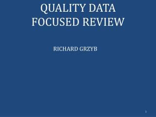 QUALITY DATA FOCUSED REVIEW