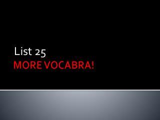 MORE VOCABRA!