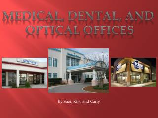 Medical, Dental, and  Optical Offices