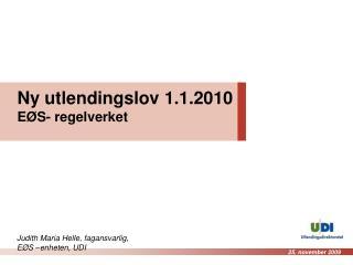 Ny utlendingslov 1.1.2010 EØS- regelverket