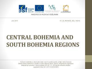 CENTRAL  BOHEMIA AND  SOUTH  BOHEMIA  REGIONS