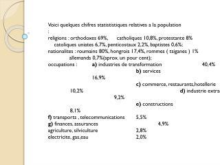 Voici quelques  chifres statististiques  relatives a la  population :
