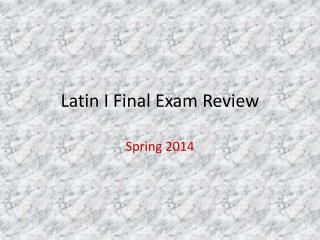 Latin I Final Exam Review