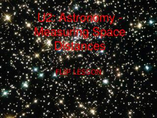 U2: Astronomy - Measuring Space Distances