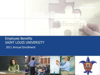 Employee Benefits SAINT LOUIS UNIVERSITY
