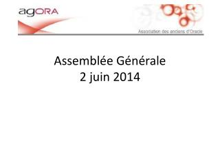 Assemblée Générale  2 juin 2014
