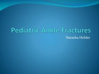 Pediatric Ankle Fractures