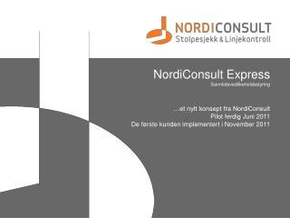 NordiConsult Express Sanntidsvedlikeholdsstyring …et nytt konsept fra  NordiConsult