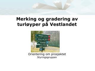 Merking og gradering av turløyper på Vestlandet