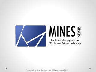 Présentation Mines Services – jeudi 19 septembre 2013