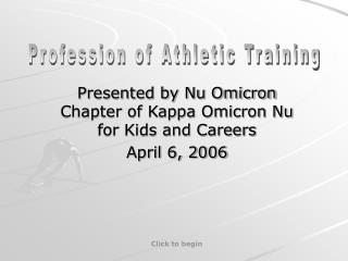 Presented by Nu Omicron Chapter of Kappa Omicron Nu for Kids and Careers April 6, 2006