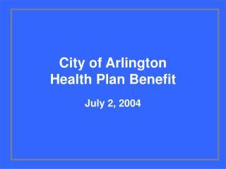 City of Arlington Health Plan Benefit
