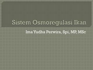 Sistem Osmoregulasi Ikan