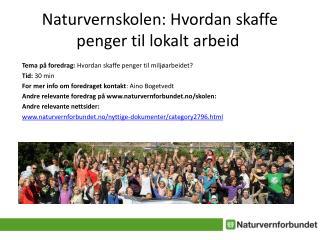 Naturvernskolen: Hvordan skaffe penger til lokalt arbeid