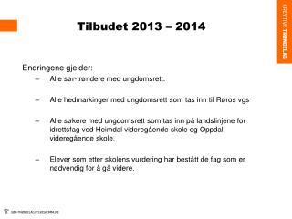 Tilbudet 2013 �  2014