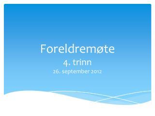 Foreldremøte 4. trinn  26. september 2012