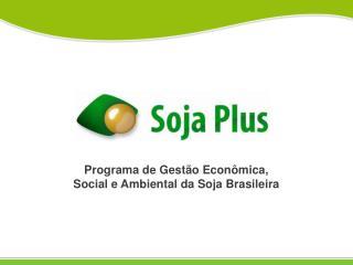 Programa de Gestão Econômica, Social e Ambiental da Soja Brasileira