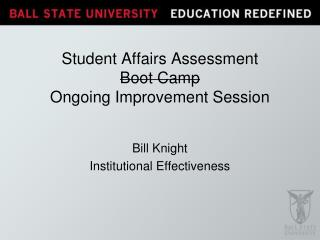 Student Affairs Assessment  Boot Camp Ongoing Improvement Session