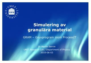 Simulering av granulära material GRAM –  Gruvprogram inom ProcessIT