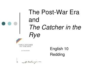 The Post-War Era and  The Catcher in the Rye