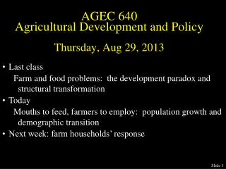 Last class Farm and food problems:  the development paradox and structural transformation  Today