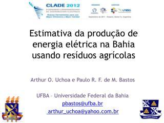 Estimativa da produção de  energia elétrica na Bahia usando resíduos agrícolas