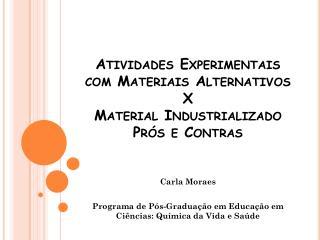 Atividades Experimentais com Materiais Alternativos  X Material Industrializado Prós e Contras