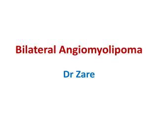 Bilateral Angiomyolipoma