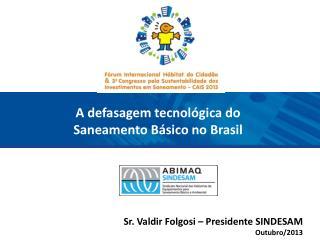 A defasagem tecnológica do  Saneamento Básico no Brasil